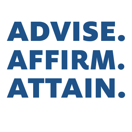 Advise. Affirm. Attain