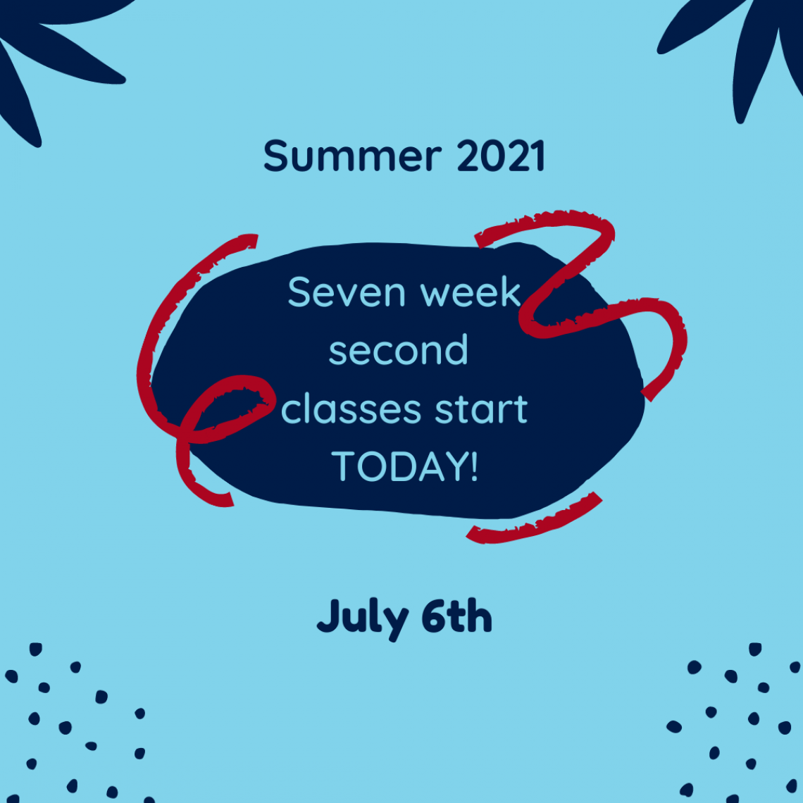 7 week 2 courses start today